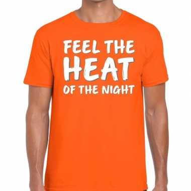 Feel the heat of the night fun t-shirt oranje heren