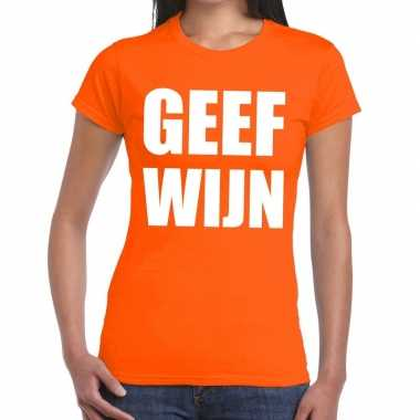 Geef wijn tekst t-shirt oranje dames