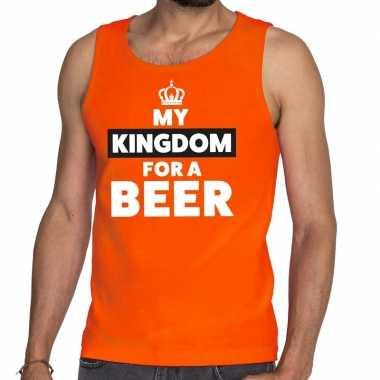 Oranje koningsdag my kingdom for a beer tanktop voor heren