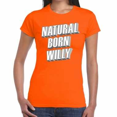 Oranje natural born willy t-shirt voor dames