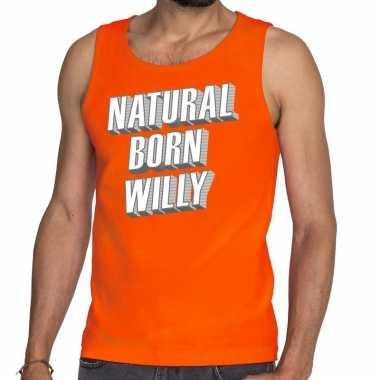 Oranje natural born willy tanktop / mouwloos shirt voor he