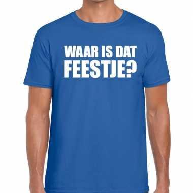 Waar is dat feestje heren t-shirt blauw