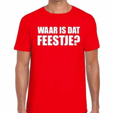 Waar is dat feestje heren t-shirt rood