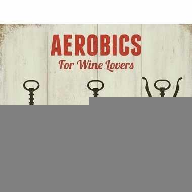 Wijnliefhebber kado bordje aerobics 15 x 20 cm