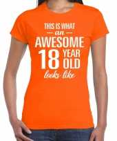 Awesome 18 year 18 jaar cadeau t-shirt oranje dames trend