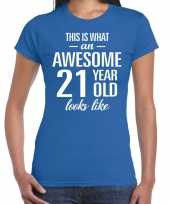 Awesome 21 year 21 jaar cadeau t-shirt blauw dames trend