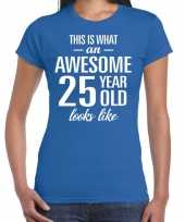 Awesome 25 year 25 jaar cadeau t-shirt blauw dames trend