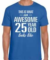 Awesome 25 year 25 jaar cadeau t-shirt blauw heren trend