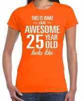 Awesome 25 year 25 jaar cadeau t-shirt oranje dames trend