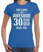 Awesome 30 year 30 jaar cadeau t-shirt blauw dames trend