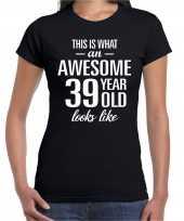 Awesome 39 year 39 jaar cadeau t-shirt zwart dames trend