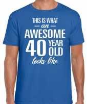 Awesome 40 year 40 jaar cadeau t-shirt blauw heren trend