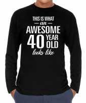Awesome 40 year 40 jaar cadeaushirt long sleeves zwart heren trend