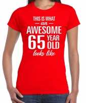 Awesome 65 year 65 jaar cadeau t-shirt rood dames trend