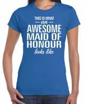 Awesome maid of honour getuige cadeau t-shirt blauw dames trend