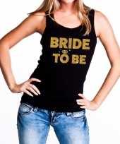 Bride to be gouden vrijgezellenfeest tanktop mouwloos shirt zw trend