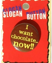 Grappige button i want chocolate trend