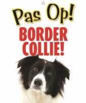 Honden waakbord pas op border collie 21 x 15 cm trend