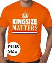 Oranje koningsdag kingsize matters grote maten shirt heren trend