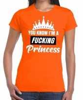 Oranje you know i am a fucking princess t-shirt dames trend