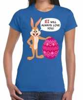 Paas t-shirt ei will always love you blauw voor dames trend